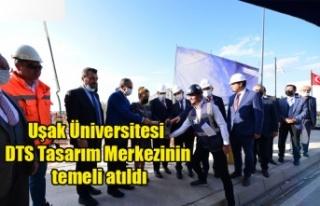 Uşak Üniversitesi DTS Tasarım Merkezinin temeli...