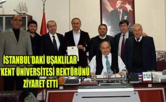 İSTANBUL'DAKİ UŞAKLILAR UŞAKLI REKTÖRÜ ZİYARET ETTİ