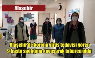 Alaşehir'de korona virüs tedavisi gören 9 hasta sağlığına kavuşarak taburcu oldu