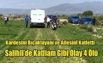 Salihli'de Katliam Gibi Olay 4 Ölü