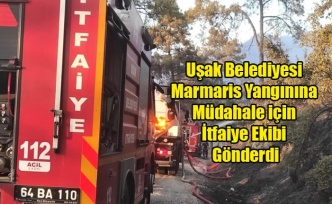 Uşak Belediyesi Marmaris Yangınına Müdahale için İtfaiye Ekibi gönderdi