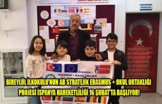 BİREYLÜL İLKOKULU ERASMUS PROJESİ  16 ŞUBATTA İSPANYA DA BAŞLIYOR