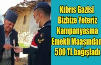 Kıbrıs Gazisi emekli maaşından 500 TL'yi kampanyaya bağışladı