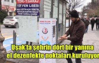 Uşak'ta şehrin dört bir yanına el dezenfekte noktaları kuruluyor