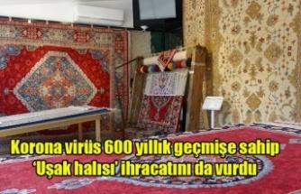 Korona virüs 600 yıllık geçmişe sahip 'Uşak halısı' ihracatını da vurdu