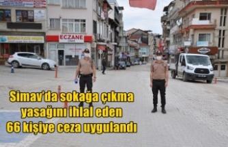 Simav'da sokağa çıkma yasağını ihlal eden 66 kişiye ceza uygulandı