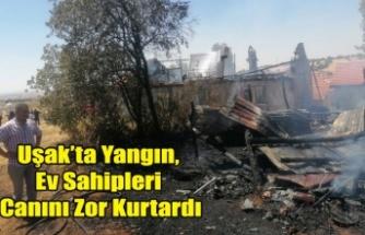 Uşak't Ev Yangını Ev Sahipleri Canlarını Zor Kurtardı