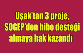Uşak'tan 3 proje, SOGEP'den hibe desteği almaya hak kazandı