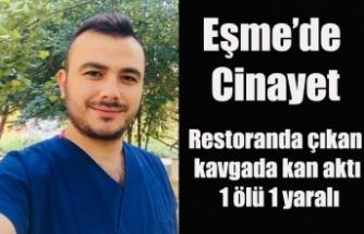 Eşme'de Restoranda çıkan kavgada kan aktı; 1 ölü 1 yaralı