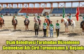 Uşak Belediyesi Tarafından 6. Sı  düzenlenen Geleneksel Atlı Cirit Turnuvası Başladı