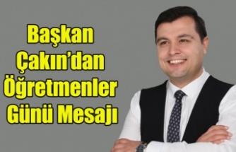 Başkan Çakın'dan Öğretmenler Günü Mesajı