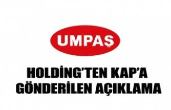 UMPAŞ HOLDİNG'TEN KAP'A GÖNDERİLEN AÇIKLAMA