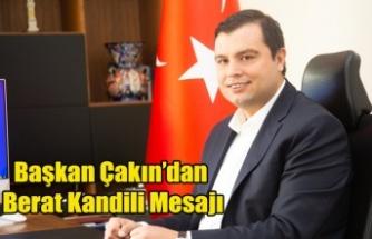 Başkan Çakın'dan Berat Kandili Mesajı