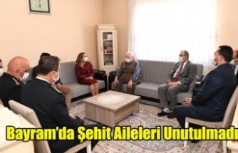 BAYRAM'DA ŞEHİT AİLELERİ UNUTULMADI