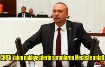 CHP'li Yalım nakliyecilerin sorunlarını Mecliste anlattı