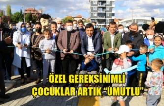 """ÖZEL GEREKSİNİMLİ ÇOCUKLAR ARTIK """"UMUTLU"""""""