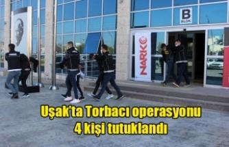 Uşak'ta torbacılara yönelik operasyonda 4 kişi tutuklandı