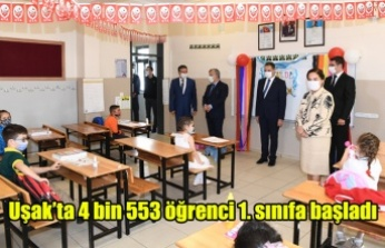 Uşak'ta 4 bin 553 öğrenci 1. sınıfa başladı