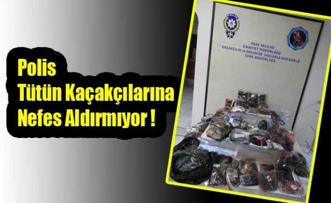 Polis Tütün Kaçakçılarına Nefes Aldırmıyor !