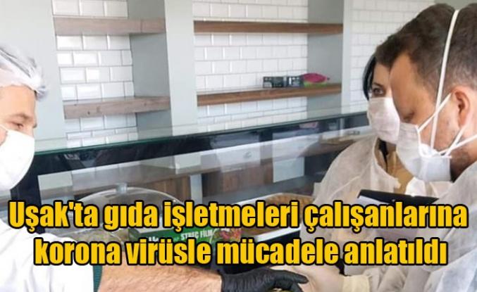 Uşak'ta gıda işletmeleri çalışanlarına korona virüsle mücadele anlatıldı