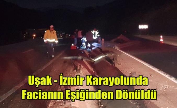 Uşak - İzmir Karayolunda Facianın Eşiğinden Dönüldü