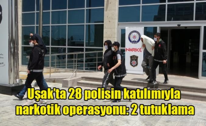Uşak'ta 28 polisin katılımıyla narkotik operasyonu: 2 tutuklama