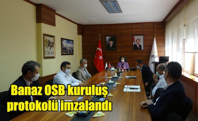 Banaz OSB kuruluş protokolü imzalandı