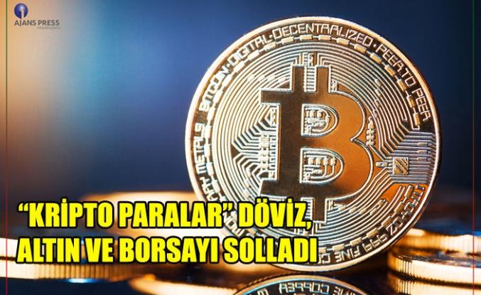 """""""KRİPTO PARALAR"""" DÖVİZ, ALTIN VE BORSAYI SOLLADI"""