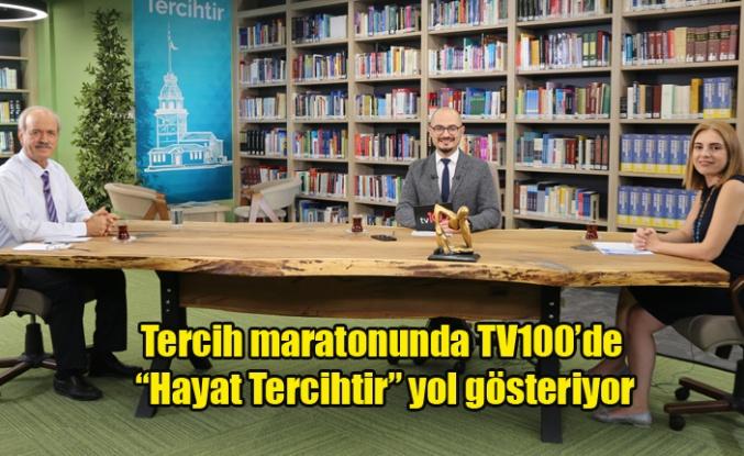 """Tercih maratonunda TV100'de   """"Hayat Tercihtir"""" yol gösteriyor"""