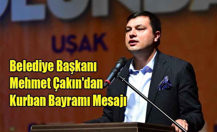 Belediye Başkanı Mehmet Çakın'dan Kurban Bayramı Mesajı