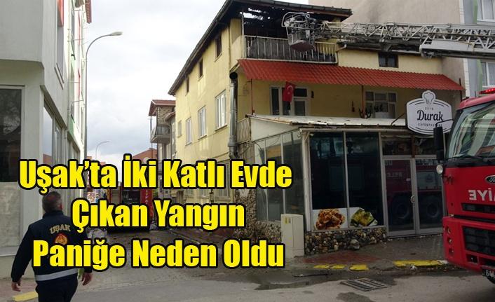 Uşak'ta İki Katlı Evde Çıkan Yangın Paniğe Neden Oldu